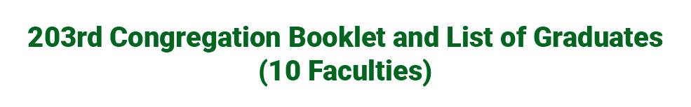203rd Congregation Booklet and List of Graduates (10 Faculties)